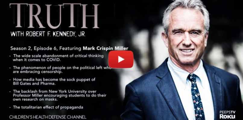 'TRUTH' With RFK, Jr. and Mark Crispin Miller: Propaganda, Censorship and the 'Lockdown Left'