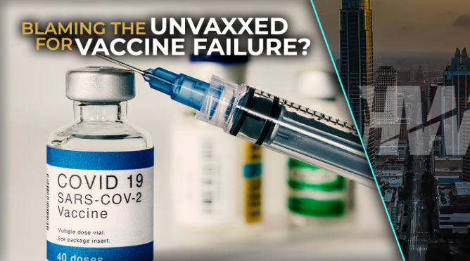 BLAMING UNVAXXED FOR VACCINE FAILURE? | The Highwire